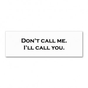 dont_call_me_ill_call_you_business_cards-re3e2b191ef88411d9d9938880a35e307_i5791_8byvr_512_zps011f06e1